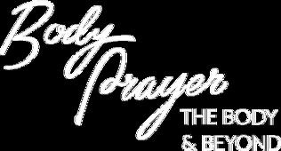 Body Prayer: The Body & Beyond